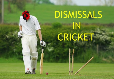 DISMISSALS IN CRICKET
