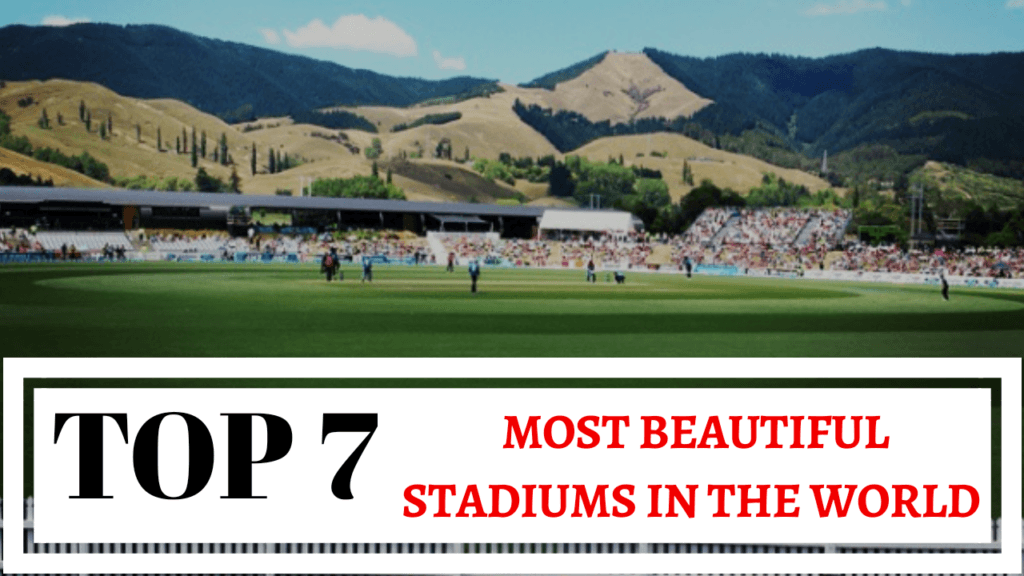 top 7 most beautiful cricket stadiums in the world